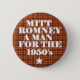Mitt Romney Man for the 1950's Pinback Button