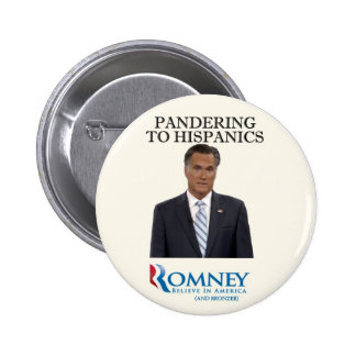 Mitt Romney Panders to Hispanics Pinback Button