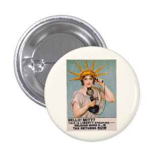 Mitt Romney:  Release Your Tax Returns 1 Inch Round Button