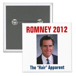 """Mitt Romney - The """"Hair"""" Apparent Button"""