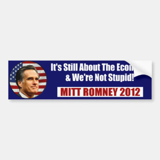 MITT ROMNEY-We're Not Stupid Car Bumper Sticker