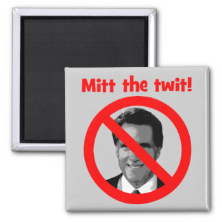 Mitt the twit 2 inch square magnet