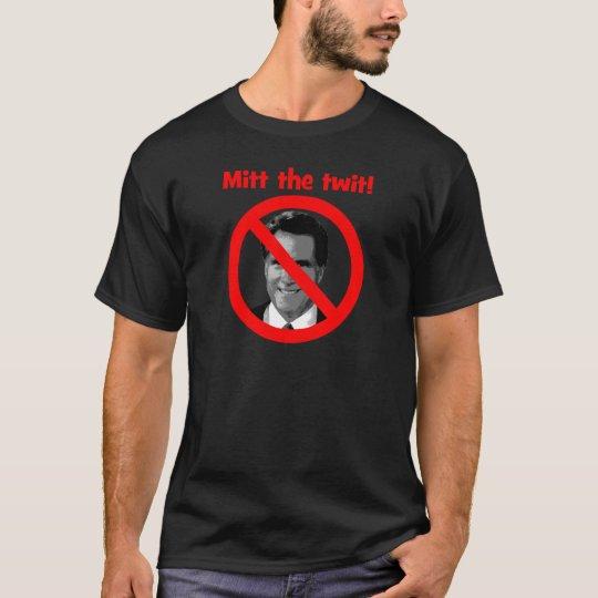 Mitt the twit T-Shirt