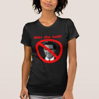Mitt the twit t shirts