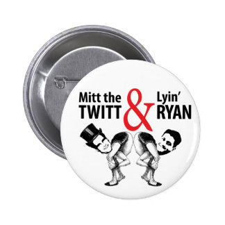 Mitt the Twitt and Lyin' Ryan Pinback Button
