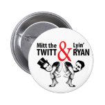 Mitt the Twitt and Lyin' Ryan Pins