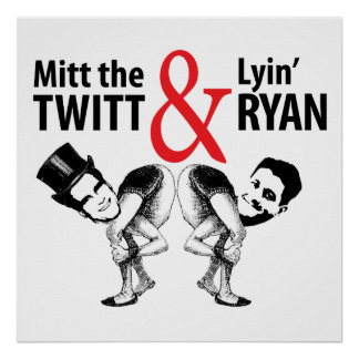 Mitt the Twitt and Lyin' Ryan Poster