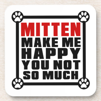 MITTEN MAKE ME HAPPY YOU NOT SO MUCH DRINK COASTER