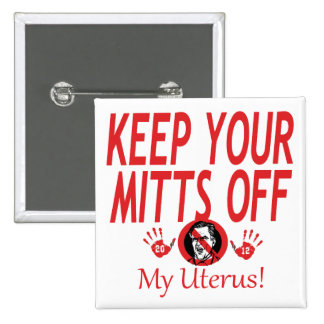 Mitts Of My Uterus 2 Inch Square Button