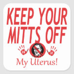 Mitts Of My Uterus Square Sticker