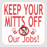Mitts Off Our Jobs Stickers