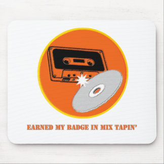 Mix Tapin' Badge Mouse Pad