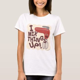 Mix Things Up! T-Shirt