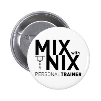 Mix with Nix Buttonq 2 Inch Round Button