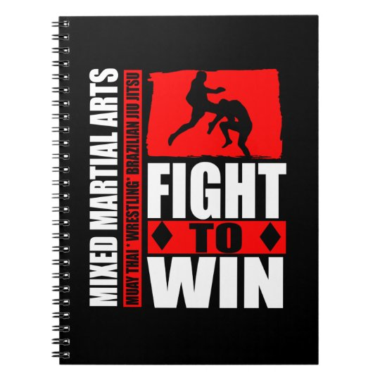 Mixed Martial Arts - Fight To Win Notebook