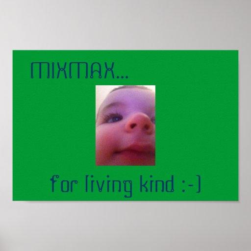 MIXMAX…, para la clase de vida:-) poster