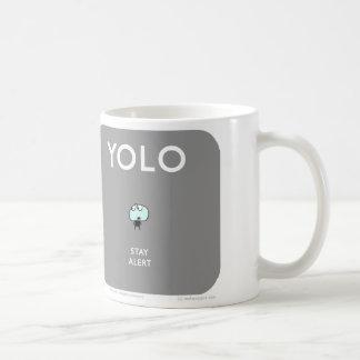 "MJ1574 ""Mahoney Joe? YOLO stay alert Classic White Coffee Mug"