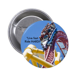 """mk02_top_thrill_dragster, """"Live fast. Ride HARD!"""" Button"""