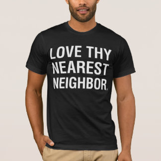 "ML Humor ""Love Thy Nearest Neighbor"" T-Shirt"