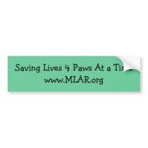 MLAR Saving Lives 4 Paws At a Time bumper sticker