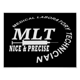 MLT SLOGAN NICE AND PRECISE MEDICAL LAB TECH POSTER