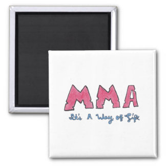 MMA It's a Way of Life 2 Inch Square Magnet