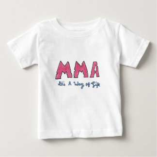 MMA It's a Way of Life Baby T-Shirt