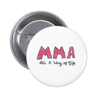 MMA It's a Way of Life Pinback Button