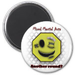 MMA Smile, Another round? Fridge Magnets