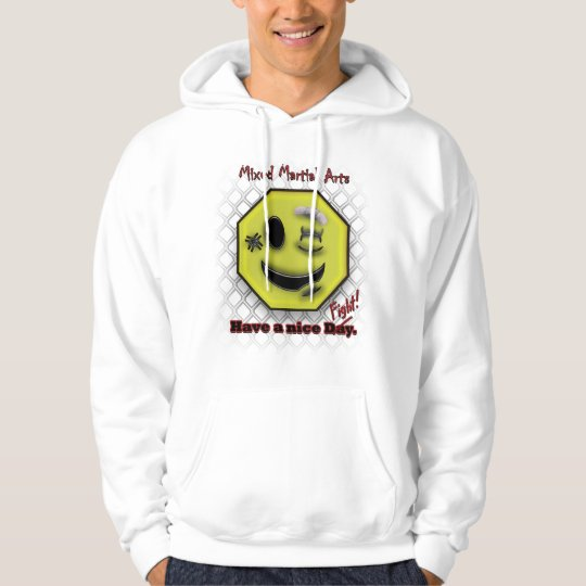 MMA Smile, Have a NIce Day/Fight Hoodie