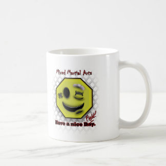 MMA Smile, Have a NIce Day/Fight Coffee Mugs