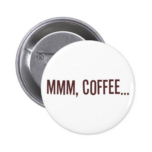 Mmm café… pin redondo 5 cm