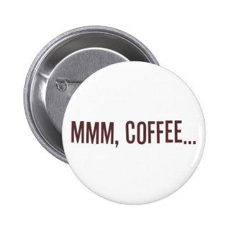 Mmm café… pin redondo de 2 pulgadas