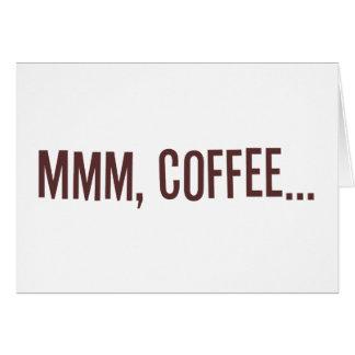 Mmm café… tarjeta de felicitación