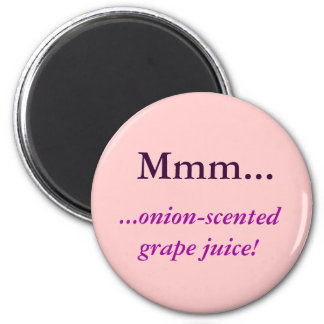 ¡Mmm…,… jugo de uva cebolla-perfumado! Imán Redondo 5 Cm