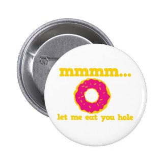 mmm let me eat you hole doughnut design pinback button