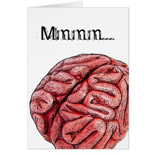 Mmmm .... BRAINS! Card