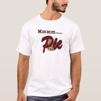 Mmmm Pie Funny T-Shirt