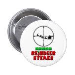 Mmmm… Reindeer Steaks Pinback Buttons