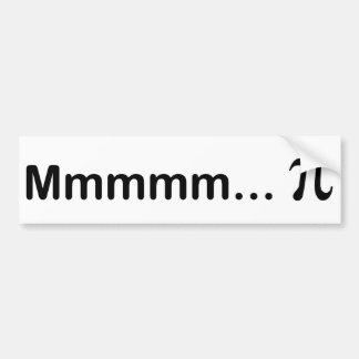 Mmmmm...PI Bumper Sticker