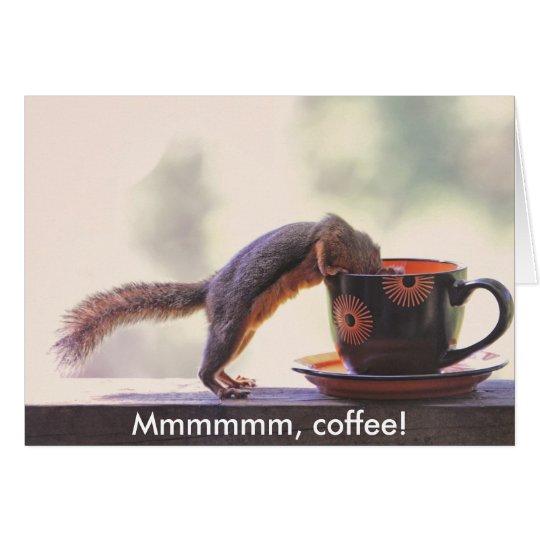 Mmmmmm, Coffee! Card
