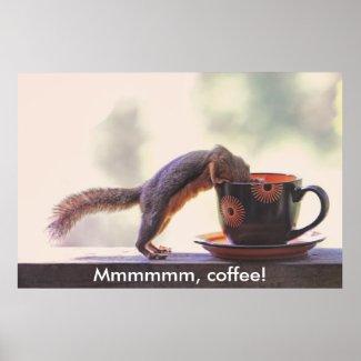 Mmmmmm, Coffee! Poster