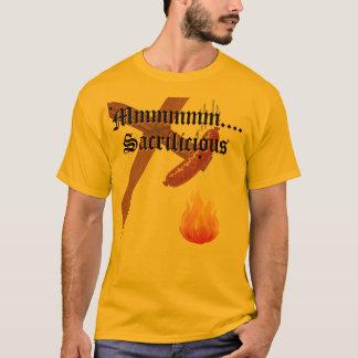 MMMMMMM..... Sacrilicious! T-Shirt