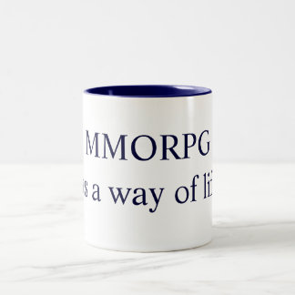 MMORPG It's a way of life! Designs by Che Dean Mugs