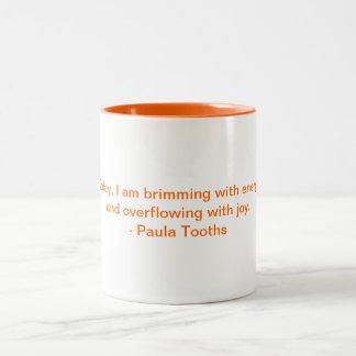 MMPT2 - Motivational Mug by Paula Tooths