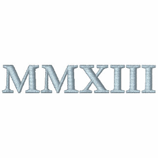 MMXIII 2013 Roman Numerals Embroidered Shirt