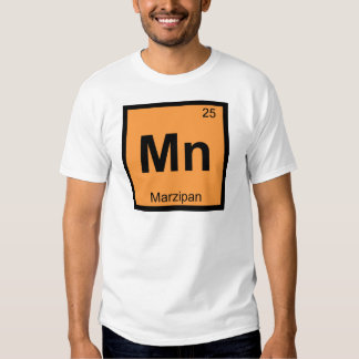 Mn - Marzipan Chemistry Periodic Table Symbol T Shirt