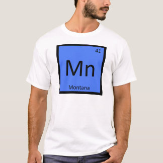 Mn - Montana State Chemistry Periodic Table Symbol T-Shirt