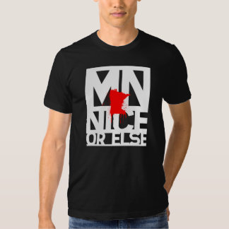 MN Nice or Else (White Lettering) Tshirts