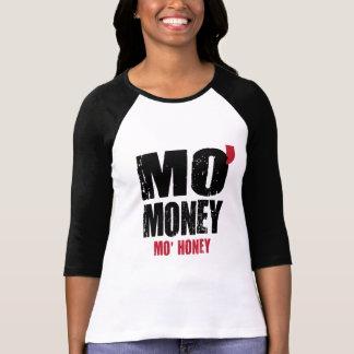 MO' MONEY MO' HONEY T SHIRTS